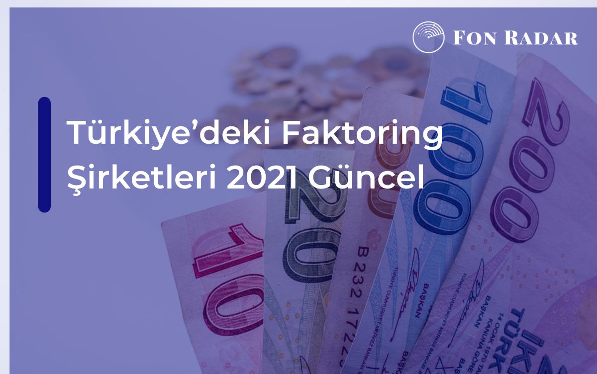 Türkiye'deki Faktoring Şirketleri 2021 Güncel