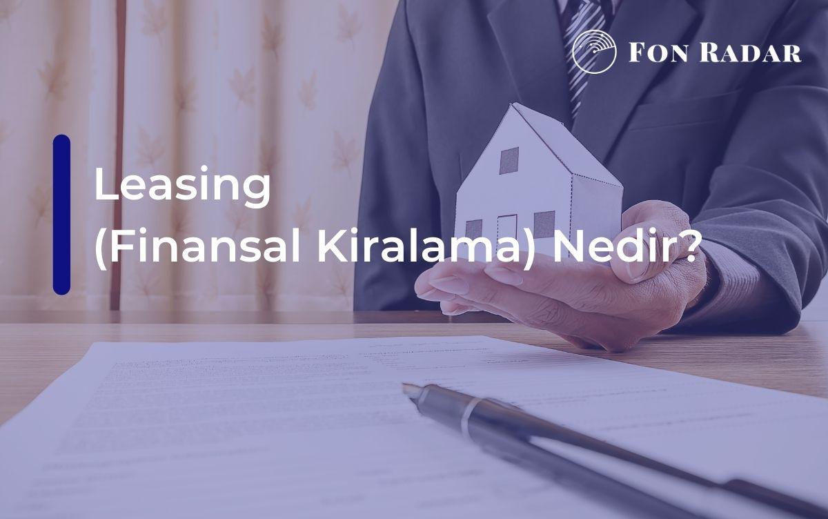Leasing (Finansal Kiralama) Nedir (1)
